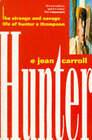 Hunter: The Strange and Savage Life of Hunter S. Thompson by E.Jean Carrol (Paperback, 1994)
