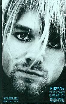 Nirvana, Kurt Cobain, Courtney Love. In eigenen Worten | Buch | Zustand gut