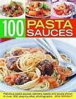 Pasta Sauces: Fabulous Pasta Sauces, Starters, Salads and Soups Shown in 300 Step-by-step Photographs by Jeni Wright (Paperback, 2010)
