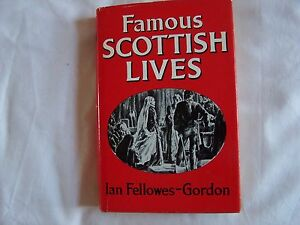 Ian-Fellowes-Gordon-FAMOUS-SCOTTISH-LIVES-Odhams-1967-1st-Edition-Hardback