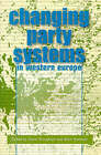 The Changing Party Systems in Western Europe by Bloomsbury Publishing PLC (Paperback, 1998)