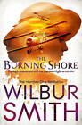 The Burning Shore by Wilbur Smith (Paperback, 2013)