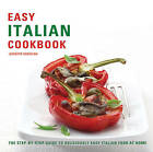 Easy Italian Cookbook: The Step-by-step Guide to Deliciously Easy Italian Food at Home by Jennifer Donovan (Paperback, 2010)