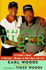 Training a Tiger : A Father's Account of How to Raise a Winner in Both Golf and…