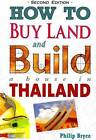 How to Buy Land and Build a House in Thailand by P. Bryce (Paperback, 2006)