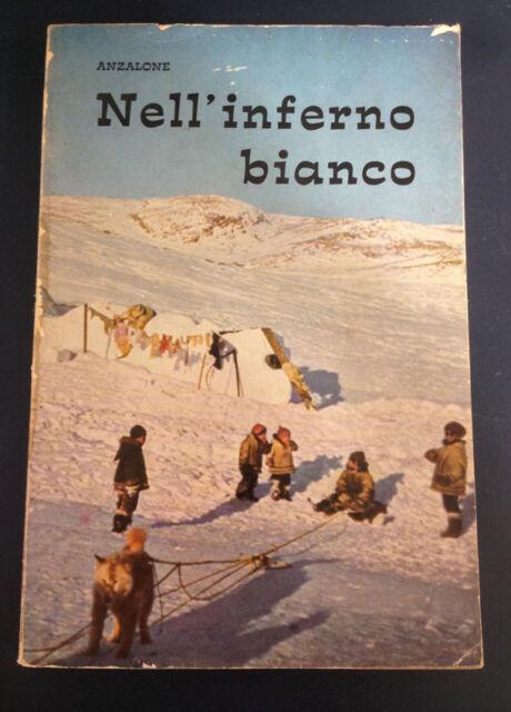 LIBRO NELL'INFERNO BIANCO ANZALONE PROPAGANDA MISSIONARIA O.M.I 1956