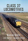 Class 37 Locomotives by Andrew Walker (Paperback, 2016)
