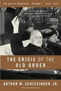 The-Crisis-of-the-Old-Order-1919-1933-The-Age-of-Roosevelt-Volume-I-By-Sc