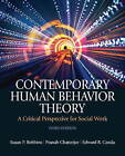 Contemporary Human Behavior Theory: A Critical Perspective for Social Work by Pranab Chatterjee, Susan P. Robbins, Edward R. Canda (Paperback, 2011)