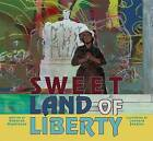 Sweet Land of Liberty by Deborah Hopkinson (Hardback, 2007)