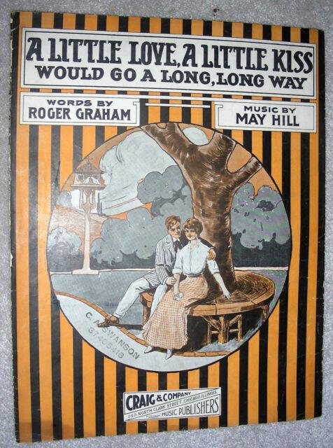 1915 A LITTLE LOVE, A LITTLE KISS (Would Go Long Way) Sheet Music Graham, Hill