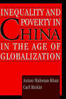 Inequality and Poverty in China in the Age of Globalization by Azizur Rahman Khan, Carl Riskin (Hardback, 2001)