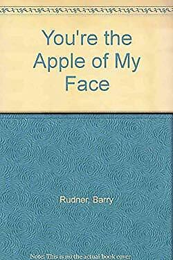You're the Apple of My Face by Rudner, Barry-ExLibrary