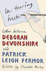 In Tearing Haste: Letters Between Deborah Devonshire and Patrick Leigh Fermor by Deborah Devonshire, Patrick Leigh Fermor (Hardback, 2008)