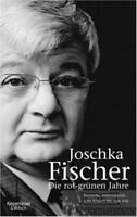 Die rot-grünen Jahre: Fischer, Joschka