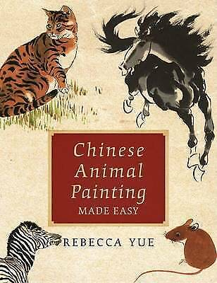Chinese Animal Painting Made Easy by Rebecca Yue (Paperback, 2009)