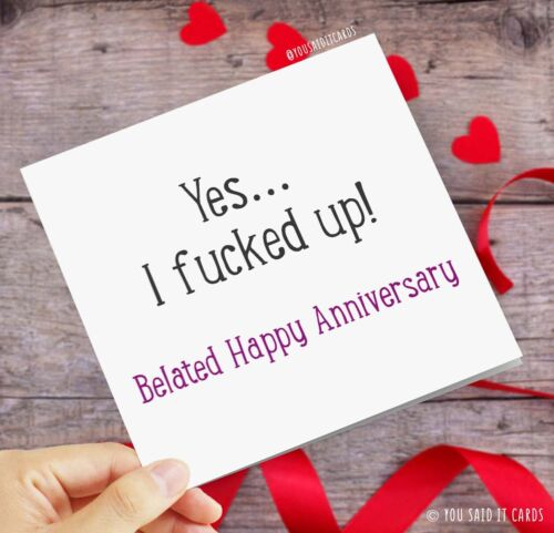 Belated Happy Anniversary Funny Rude Love /& Anniversary Card