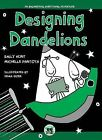 Designing Dandelions: An Engineering Everything Adventure by Michelle L Pantoya, Emily Hunt (Hardback, 2013)