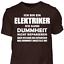 T-Shirt-Elektriker-Dummheit-Lustig-Geschenk-Spruch-Handwerker-Baustelle Indexbild 15