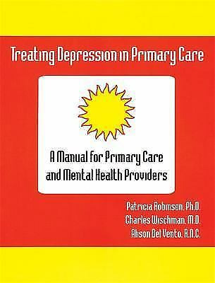 Treating Depression in Primary Care : A Manual for Primary Care and Mental...