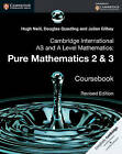 Cambridge International AS and A Level Mathematics: Pure Mathematics 2 and 3 Coursebook: 2 and 3 by Douglas Quadling, Hugh Neill, Julian Gilbey (Paperback, 2016)