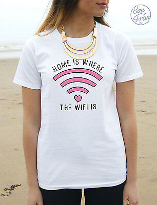 * Home Is Where The Wifi Is T-Shirt Top Fashion Wi-Fi Tumblr Funny Slogan *
