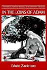 in The Loins of Adam 9780595307166 by Edwin Zackrison Paperback