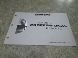 Details About Kitchenaid Pro Line Coffee Maker Parts Users Manual Instructions Book Kpcm100