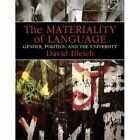 The Materiality of Language: Gender, Politics, and the University by David Bleich (Paperback, 2013)