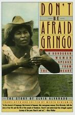 Don't Be Afraid, Gringo: A Honduran Woman Speaks From The Heart: The Story of El