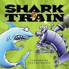 Shark vs. Train by Chris Barton (Hardback, 2010)