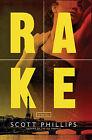 Rake: A Novel by Scott Phillips (Paperback, 2014)
