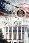 The Call of Angels by James T Durkin 9781434396297 Paperback 2008