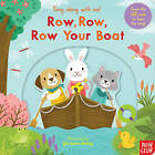 Sing Along with Me! Row, Row, Row Your Boat by Nosy Crow (Board book, 2015)