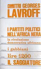 D.G. LAVROFF I PARTITI POLITICI NELL'AFRICA NERA SAGGIATORE RIVOLUZIONE AFRICANA