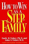 How to Win as a Stepfamily by John S. Visher, Emily B. Visher (Paperback, 1991)