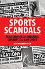 Sports Scandals: True Stories of Cheating, Corruption and Greed by Norman Ferguson (Paperback, 2016)
