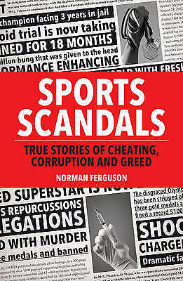 Sports Scandals: True Stories of Cheating, Corruption and Greed, Very Good Condi