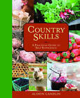 Country Skills: A Practical Guide to Self-Sufficiency by Alison Candlin (Hardback, 2011)