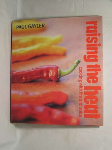1 of 1 - Raising the Heat: Cooking with Fire and Spice, Gayler, Paul, Excellent Book
