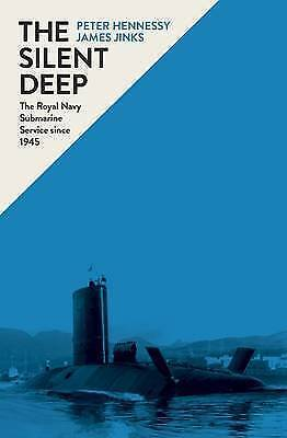 1 of 1 - THE SILENT DEEP: THE ROYAL NAVY SUBMARINE SERVICE SINCE 1945., Hennessy, Peter &