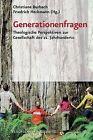 Generationenfragen: Theologische Perspektiven Zur Gesellschaft Des 21. Jahrhunderts by Vandenhoeck & Ruprecht GmbH & Co KG (Paperback, 2007)