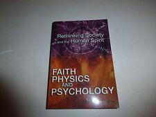 Faith, Physics, and Psychology: Rethinking Society and the Human Spirit John 81