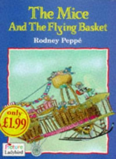 The Mice and the Flying Basket (Picture Ladybirds) By  Rodney Peppe