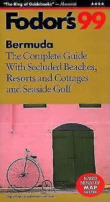Bermuda '99 : The Complete Guide with Secluded Beaches, Resorts and Cottages...