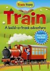 Track Town: Train by Arcturus Publishing (Board book, 2015)