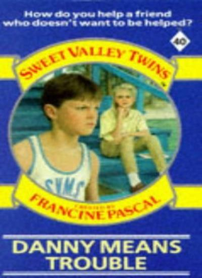 Danny Means Trouble (Sweet Valley Twins) By Jamie Suzanne