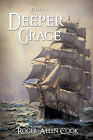 Into Deeper Grace by Roger Allen Cook (Paperback / softback, 2010)