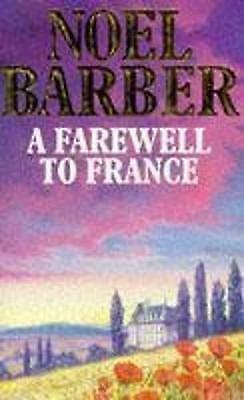Good, A Farewell To France, Noel Barber, Book