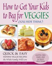 How to Get Your Kids to Beg for Veggies : Quick and Easy Hidden Veggie...